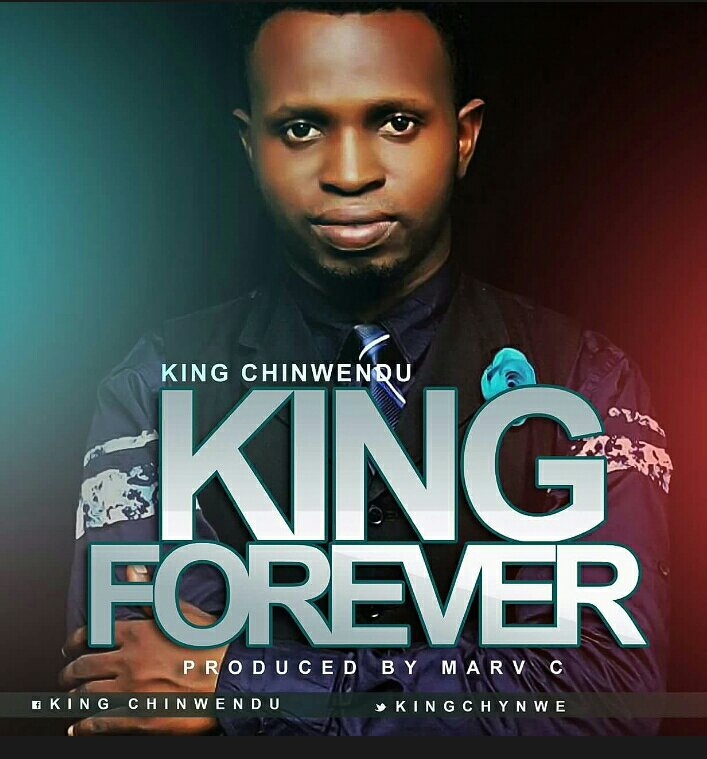 "Download Music ""king forever"" Mp3 +Lyrics By king chinwendu"