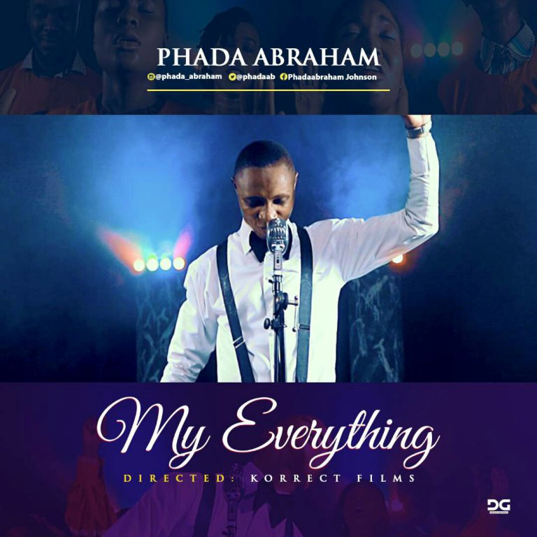 Download Music & Watch Video My Everything By Phada Abraham