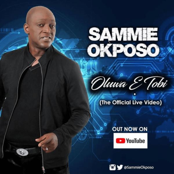 Download Music & Watch Oluwa E Tobi LIVE MINISTRATION VIDEO BY Sammie Okposo