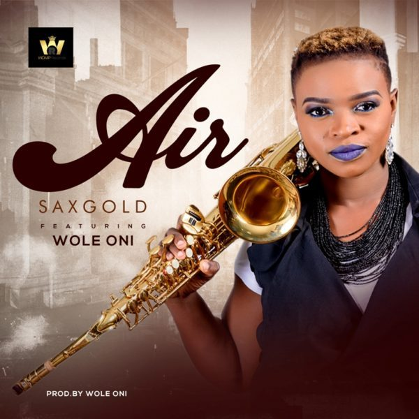 Download Music Air Mp3 By Sax Gold Ft. Wole Oni