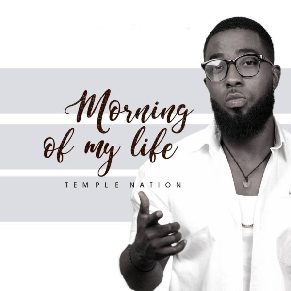 Download Music Morning Of My Life Mp3 By Temple Nation
