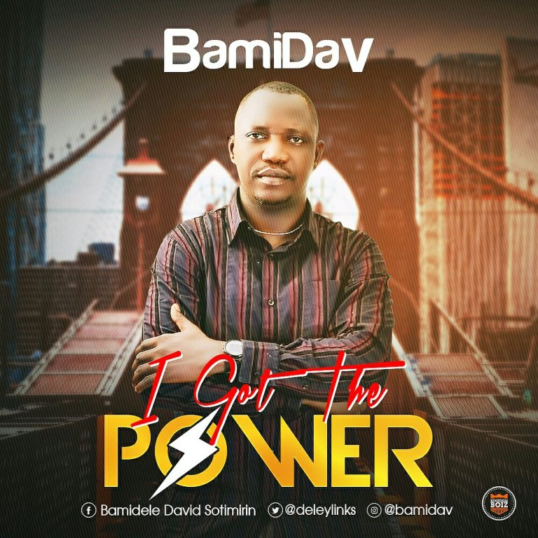 Download Music & Watch Video I Got The Power By BamiDav