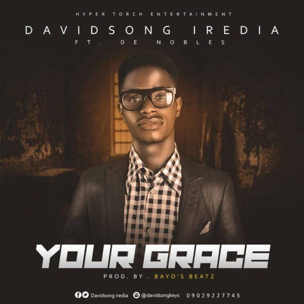 """Download Music """"Your Grace"""" Mp3 By Davidsong Iredia"""