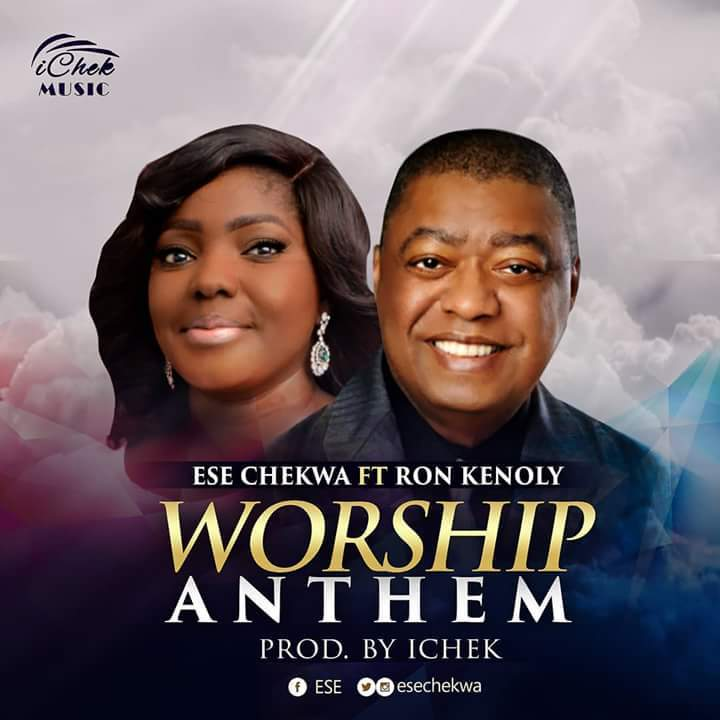 "Download Music ""Worship Anthem"" Mp3 By Ese Chekwa Ft. Ron Kenoly"