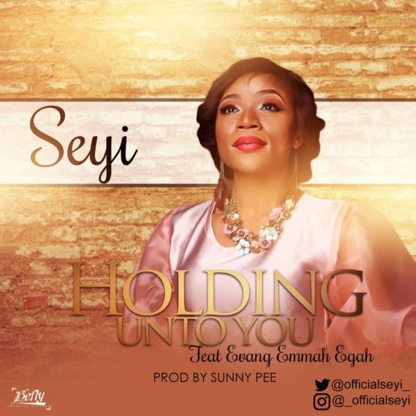 "Download Music ""Holding Unto You"" Mp3 by Seyi Ft. Evang Emmah Egah"