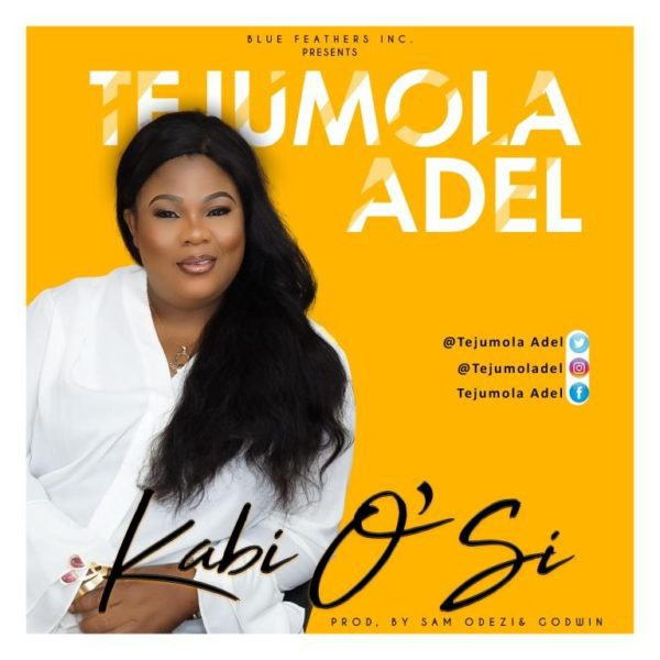 "Download Music ""Ka Bi Osi"" Mp3 Tejumola Adel"
