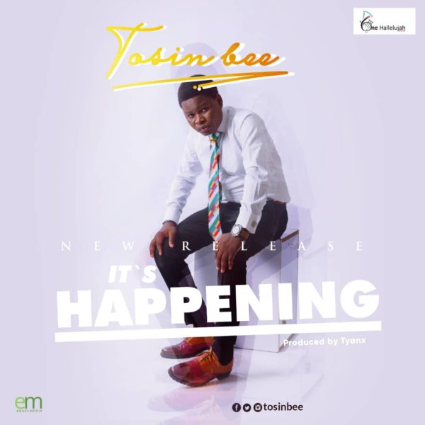 """Download Music """"It's Happening"""" Mp3 +Lyrics By Tosin Bee"""