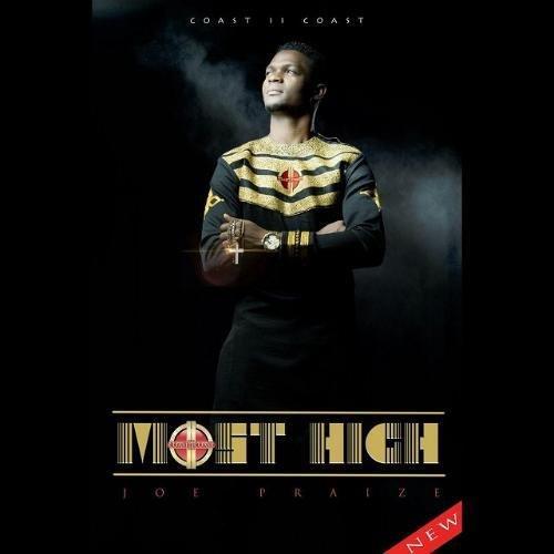 Download Music Most High By Joe Praize +lyrics