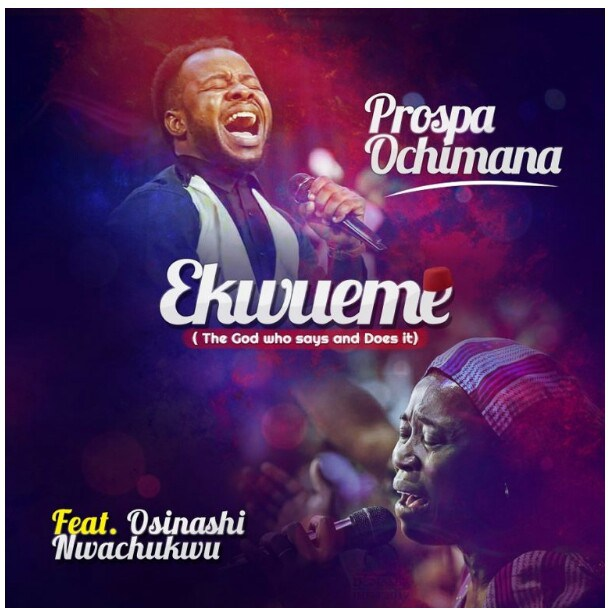 Download Music Ekwueme By Prosper Ochimana Featuring Osinachi Nwachukwu