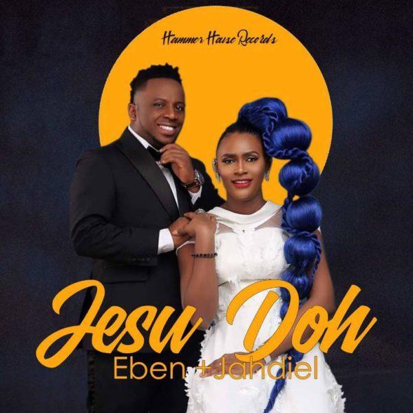 Download Music Jesu Doh By Eben and Jahdiel