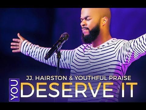 Download Music You deserve It By JJ. HAIRSTON
