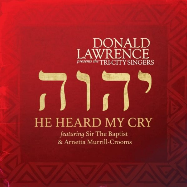 Music He Heard My Cry Mp3 By Donald Lawrence