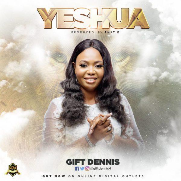"Enjoy debut ""Yeshua"" Mp3 By Gift Dennis"