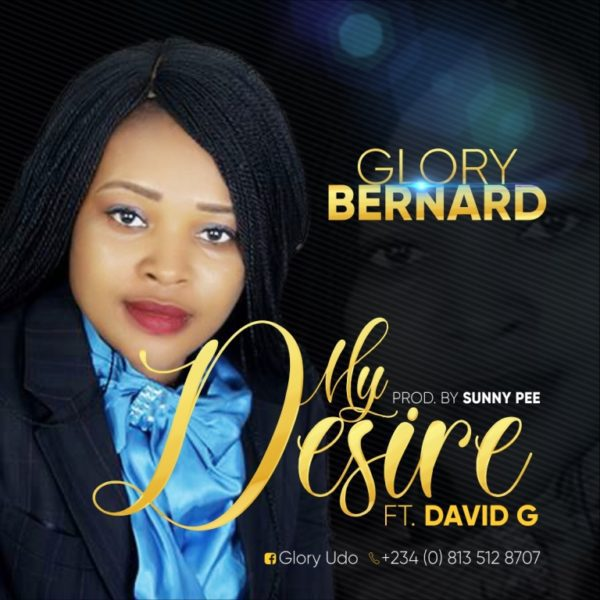 Download Music My Desire By Glory Bernard Ft. David G