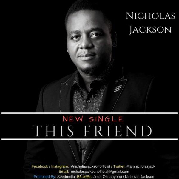 Music This Friend By Nicholas Jackson