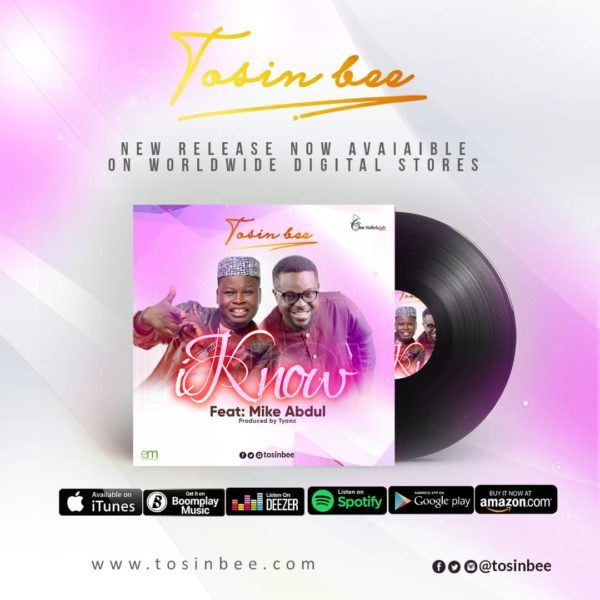 Download Music I Know By Tosin Bee Featuring Mike Abdul