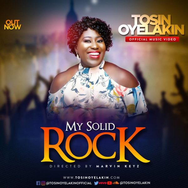 Download Music & Watch Video My Solid Rock By Tosin Oyelakin