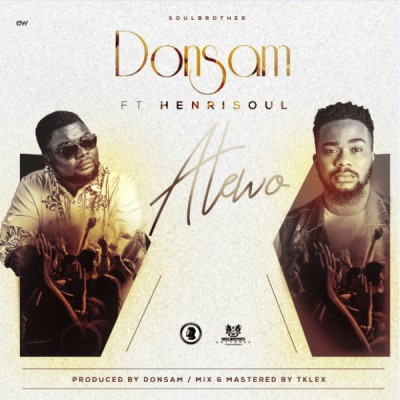 Download music: Atewo Mp3 By Donsam Ft. Henrisoul