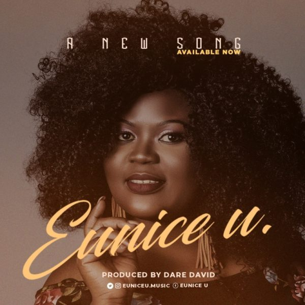 "Enjoy Audio ""A New Song"" Mp3 + Lyrics By Eunice U"