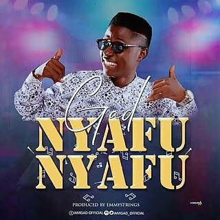 "Enjoy Single ""Nyafu Nyafu"" Mp3 By Gad"