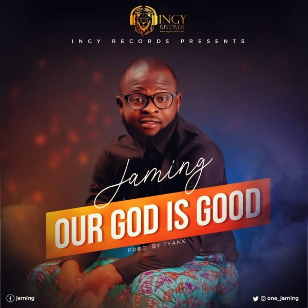 Free Download: Our God Is Good Mp3 By Jaming