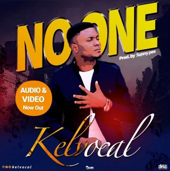 [Music + Video] No One By Kelvocal