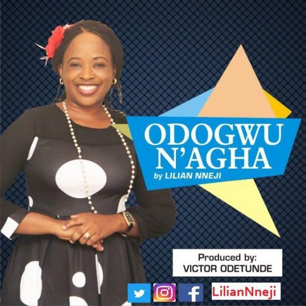Download Music: Odogwu N'agha Mp3 By Lilian Nneji