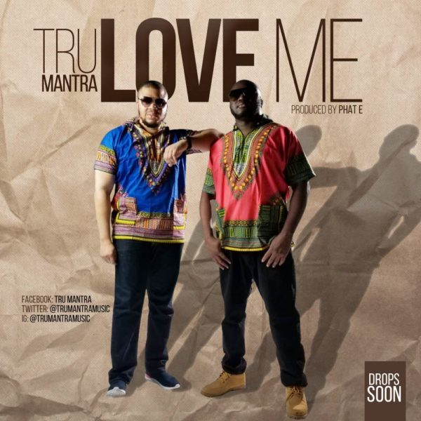 "Tru Mantra Drops New Song ""Love Me"" Mp3"