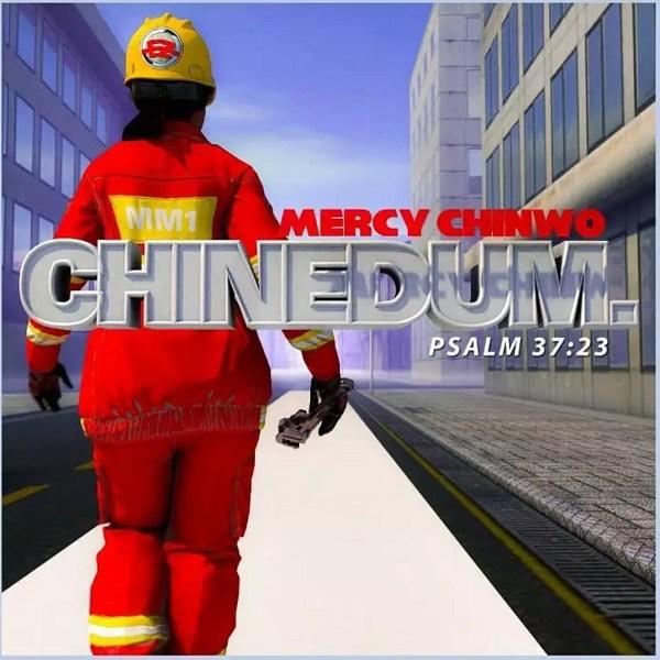 "Enjoy Debut Single ""Chinedum"" Mp3 By Mercy Chinwo"