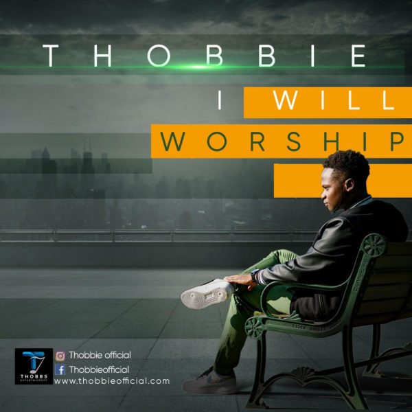 DOWNLOAD MUSIC I Will Worship MP3 BY Thobbie
