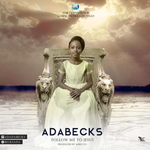Watch Video Follow Me To Jesus By AdaBecks