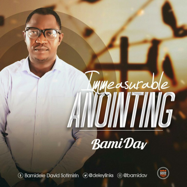 Enjoy debut: Immeasurable Anointing Mp3 By BamiDav