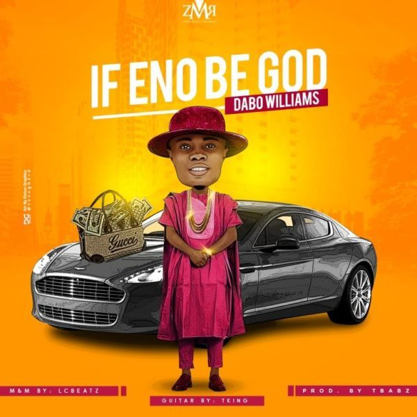 Download Music If Eno Be God Mp3 By Dabo Williams