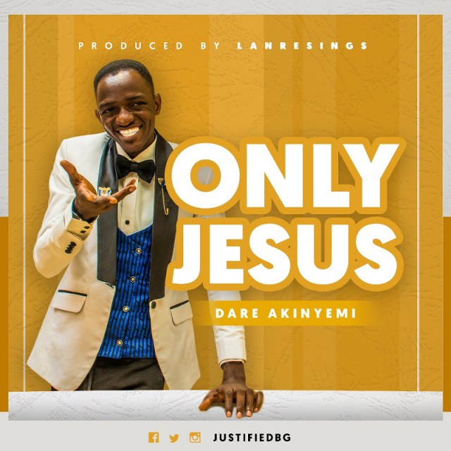 Download Music Only Jesus Mp3 By Dare Akinyemii