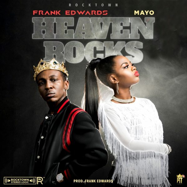 Download Music Heaven Rocks Mp3 By Frank Edwards Ft Mayo