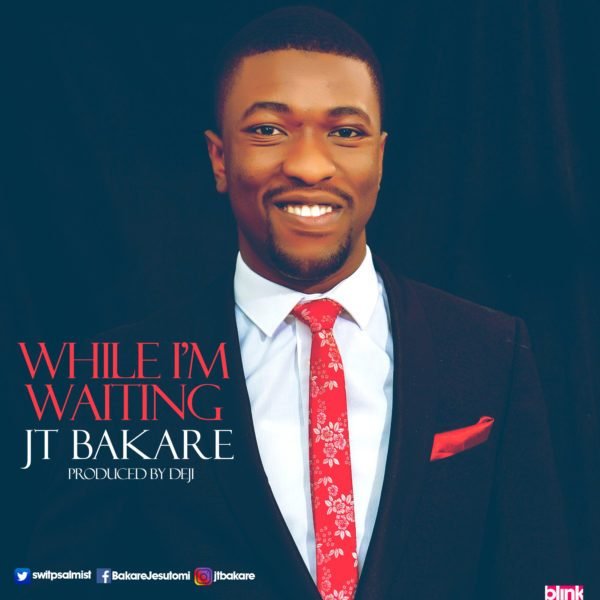 Music While I'm Waiting Mp3 By JT Bakare
