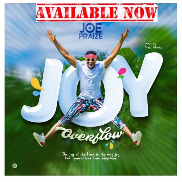 watch video & download Joy Overflow Joy Overflow By Joe Praize
