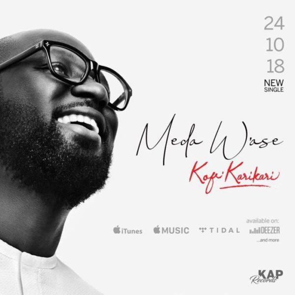 Download Music Meda W'ase Mp3 By Kofi Karikari