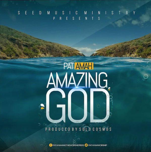 Amazing God By Pat Amah