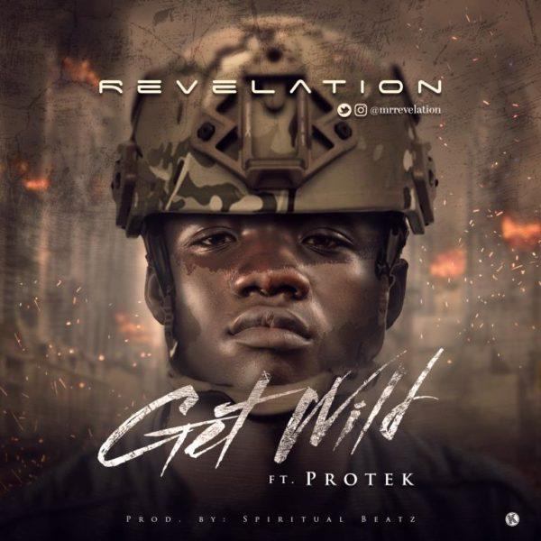 Download Music Get Wild Mp3 By Revelation Ft. Protek