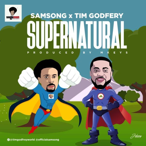 Download Music Supernatural Mp3 By Samsong Ft. Tim Godfrey