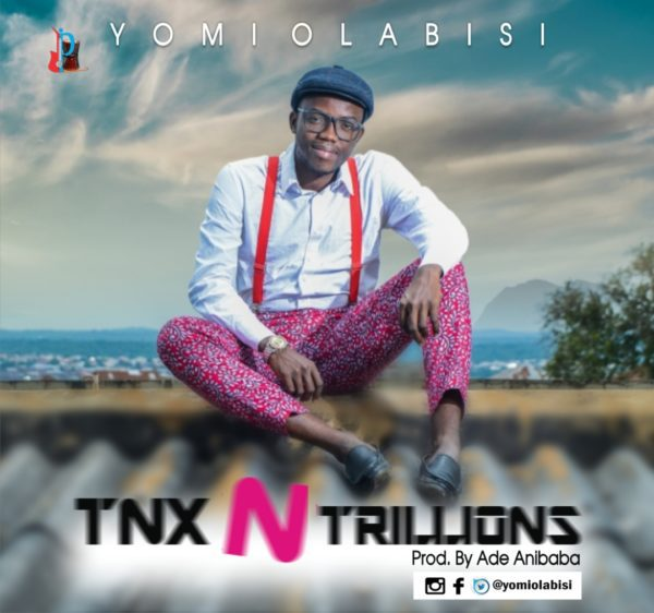 Download MUSIC Tnx N Trillions Mp3 By Yomi Olabisi