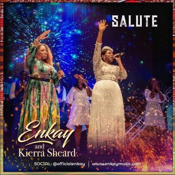 Watch Video & Download Salute By Enkay Ft. Kierra Sheard