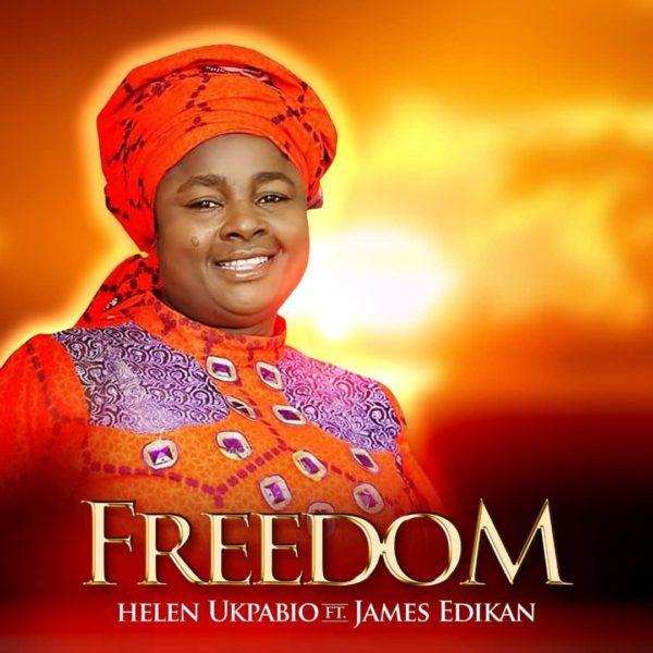 Watch Video & Download Freedom By Helen Ukpabio Ft. James Edikan