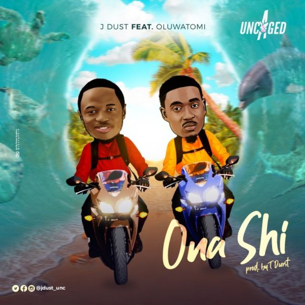 Download Music Ona Shi Mp3 By J Dust Ft. Oluwatomi