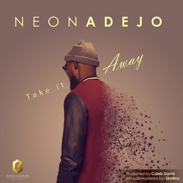 Download Music Take It Away Mp3 By Neon Adejo