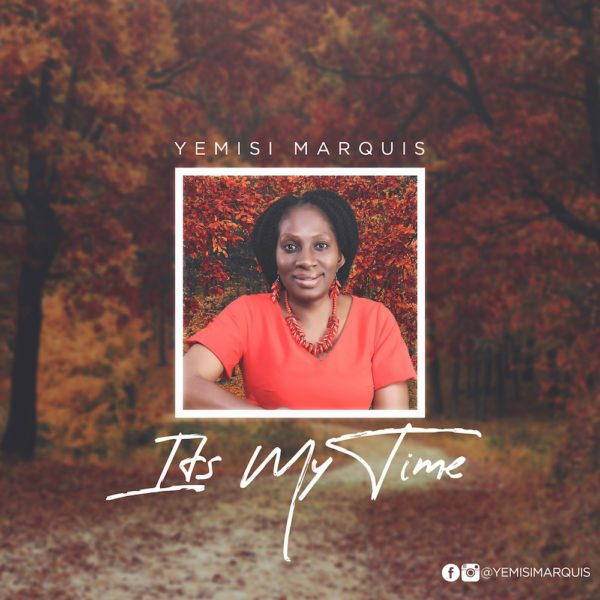 Download Music Its My Time Mp3 By Yemisi Marquis