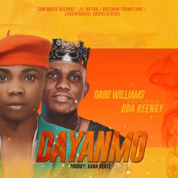 Download Music Dayanmo Mp3 By Dabo Williams Ft. Oba Reengy