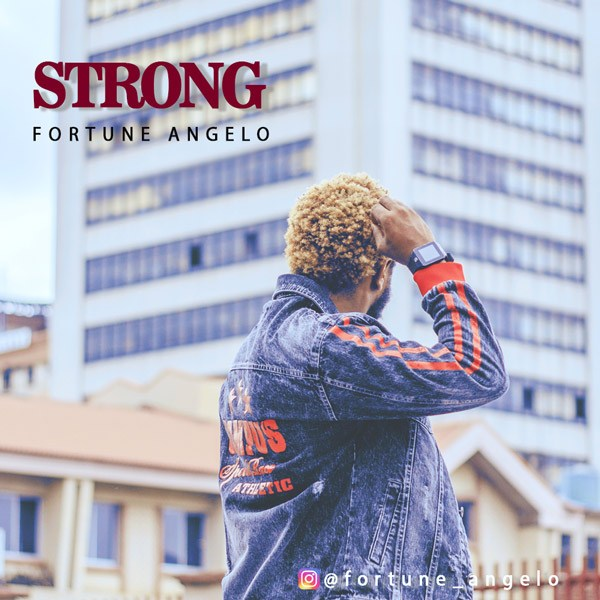 Download Music Strong Mp3 By Fortune Angelo