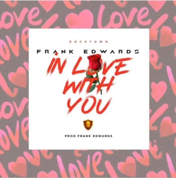 Download Music In Love With You Mp3 By Frank Edwards